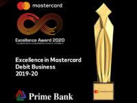 """প্রাইম ব্যাংক মাস্টারকার্ডের """"এক্সিলেন্স ইন ডেবিট বিজনেস ২০১৯-২০"""" এ্যাওয়ার্ড অর্জন করেছে"""